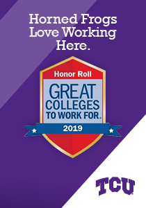 Horned Frogs love working here. 2019 Great Colleges to Work For honoree.